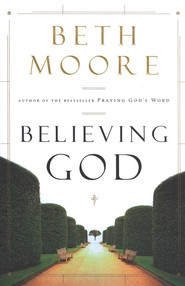 Believing God                                  - Unabridged Audiobook on MP3 CD-ROM  -     By: Beth Moore