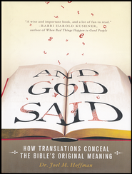 And God Said: How Translations Conceal the Bible's Original Meaning  -              By: Joel M. Hoffman