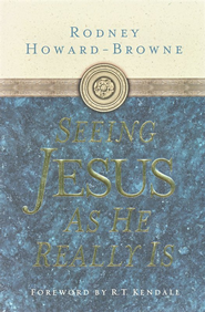 Seeing Jesus as He Really Is - eBook  -     By: Rodney Howard-Browne