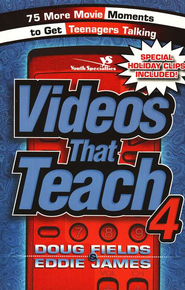 Videos That Teach 4: 75 More Movie Moments to Get Teenagers Talking  -     By: Doug Fields, Eddie James