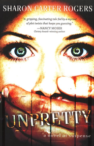 Unpretty  -     By: Sharon Carter Rogers