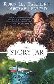 The Story Jar   -     By: Deborah Bedford, Robin Lee Hatcher