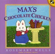 Max's Chocolate Chicken     -     By: Rosemary Wells
