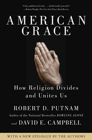 American Grace: How Religion Divides and Unites Us   -              By: Robert Putnam, David Campbell