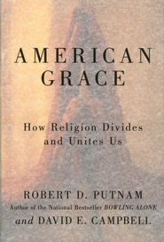 American Grace: How Religion Divides and Unites Us   -     By: Robert D. Putnam, David E. Campbell