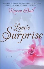 Love's Surprise       - Slightly Imperfect  -              By: Karen Ball