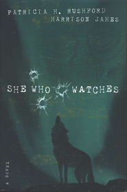 She Who Watches - eBook  -     By: Patricia H. Rushford, Harrison James