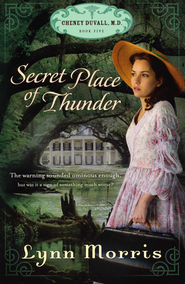 Secret Place of Thunder, Cheney Duvall M.D. Series #5   -              By: Lynn Morris