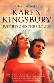 Just Beyond the Clouds   -     By: Karen Kingsbury
