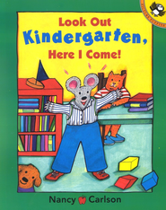 Look Out Kindergarten, Here I Come  -     By: Nancy Carlson
