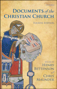 The Documents of the Christian Church  -              Edited By: Henry Bettenson, Chris Maunder                   By: Edited by Henry Bettenson & Chris Maunder