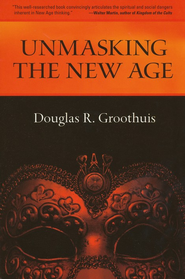 Unmasking the New Age   -     By: Douglas Groothuis