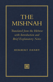 The Mishnah   -              Edited By: Herbert Danby                   By: Translated by Herbert Danby
