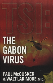 The Gabon Virus: A Novel    -     By: Walt Larimore M.D., Paul McCusker