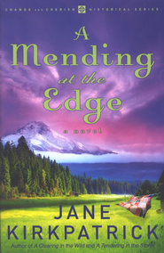 A Mending at the Edge, Change and Cherish Series #3   -     By: Jane Kirkpatrick