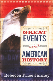 Great Events in American History  -              By: Rebecca Price Janney