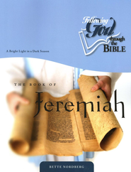 Following God: Jeremiah-A Bright Light in a Dark Season  -     By: Bette Nordberg