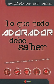 Lo que Todo Adorador Tiene que Saber  (The Heart of Worship Files)  -     By: Matt Redman