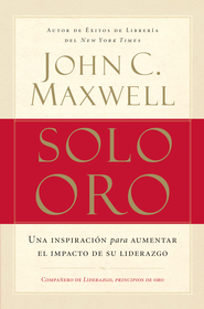 Solo Oro (Go for Gold) - eBook  -     By: John C. Maxwell