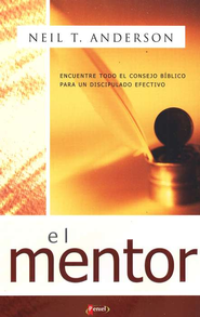 El Mentor  (The Mentor)  -     By: Neil T. Anderson