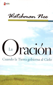 La Oración  (The Prayer)  -     By: Watchman Nee