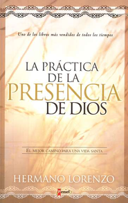 La Pr&#225ctica de la Presencia de Dios  (Practice the Presence of God)  -     By: Hermano Lawrence
