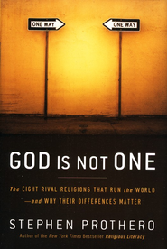 God Is Not One  -     By: Steven Prothero