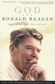 God and Ronald Reagan  -     By: Paul Kengor