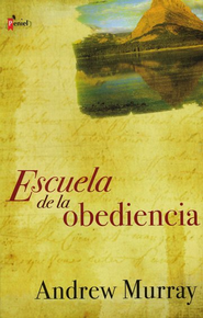 Escuela de la Obediencia (School of Obedience)  -              By: Andrew Murray