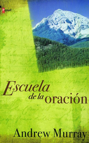 Escuela de la Oracion (With Christ in the School of Prayer)  -     By: Andrew Murray