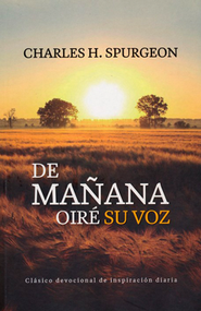 De Mañana Oiré Su Voz  (In the Morning I Will Hear His Voice)  -              By: Charles H. Spurgeon