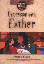 Espresso With Esther: A Coffee Cup Bible Study  -     By: Sandra Glahn