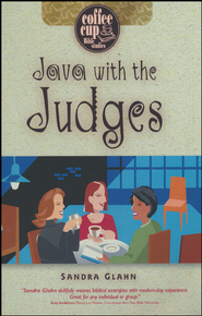 Java With the Judges: A Coffee Cup Bible Study  -     By: Sandra Glahn