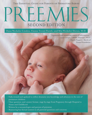 Preemies: The Essential Guide for Parents of Premature Babies, Second Edition  -              By: Dana Wechsler Linden, Emma Trenti Paroli, Mia Wechsler Dora