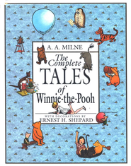 The Complete Tales of Winnie-the-Pooh   -     By: A.A. Milne     Illustrated By: Ernest H. Shepard