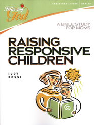 Raising Responsive Children: A Bible Study for Moms-Following God Christian Living Series  -     By: Judy Rossi
