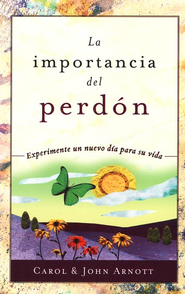 La Importancia del Perdón  (The Importance of Forgiveness)  -              By: John Arnott, Carol Arnott