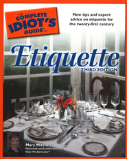 The Complete Idiot's Guide to Etiquette, 3rd Ed. - Slightly Imperfect  -              By: Mary Mitchell