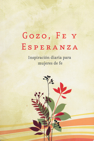 Gozo, Fe y Esperanza  (Faith for a Lifetime)  -     By: Patsy Clairmont, Marilyn Meberg, Nicole Johnson