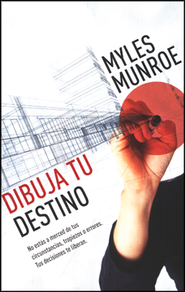 Dibuja Tu Destino  (Unleash Your Purpose)  -     By: Myles Munroe
