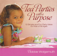 Tea Parties with a Purpose - Slightly Imperfect   -              By: Bobbie Wolgemuth