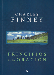 Principios de la oración  (Principles of Prayer)  -     By: Charles G. Finney