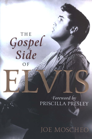 The Gospel Side of Elvis  -     By: Joel Moscheo