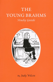 The Young Brahms Study Guide  -     By: Judy Wilcox