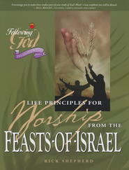 Life Principles for Worship from the Feasts of Israel  -     By: Richard Shepherd