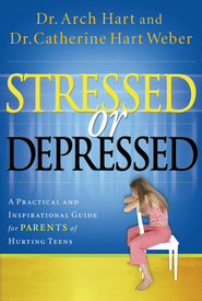 Stressed or Depressed: A Practical and Inspirational Guide for Parents of Hurting Teens - eBook  -     By: Dr. Archibald D. Hart, Dr. Catherine Hart Weber