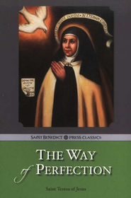 The Way of Perfection  -     By: Saint Theresa Avila