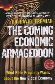 The Coming Economic Armageddon: What Bible Prophecy Warns About the New Global Economy, Largeprint  -     By: David Jeremiah