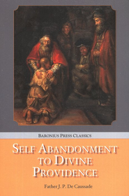 Self Abandonment to Divine Providence  -     By: Father J.P. De Caussade