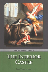 The Interior Castle Baronius Classic Series  -     By: Teresa of Avila